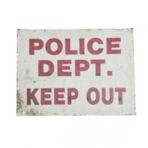 Metal Sign- Police Dept. Keep